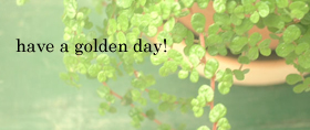 have a golden day! ブログ